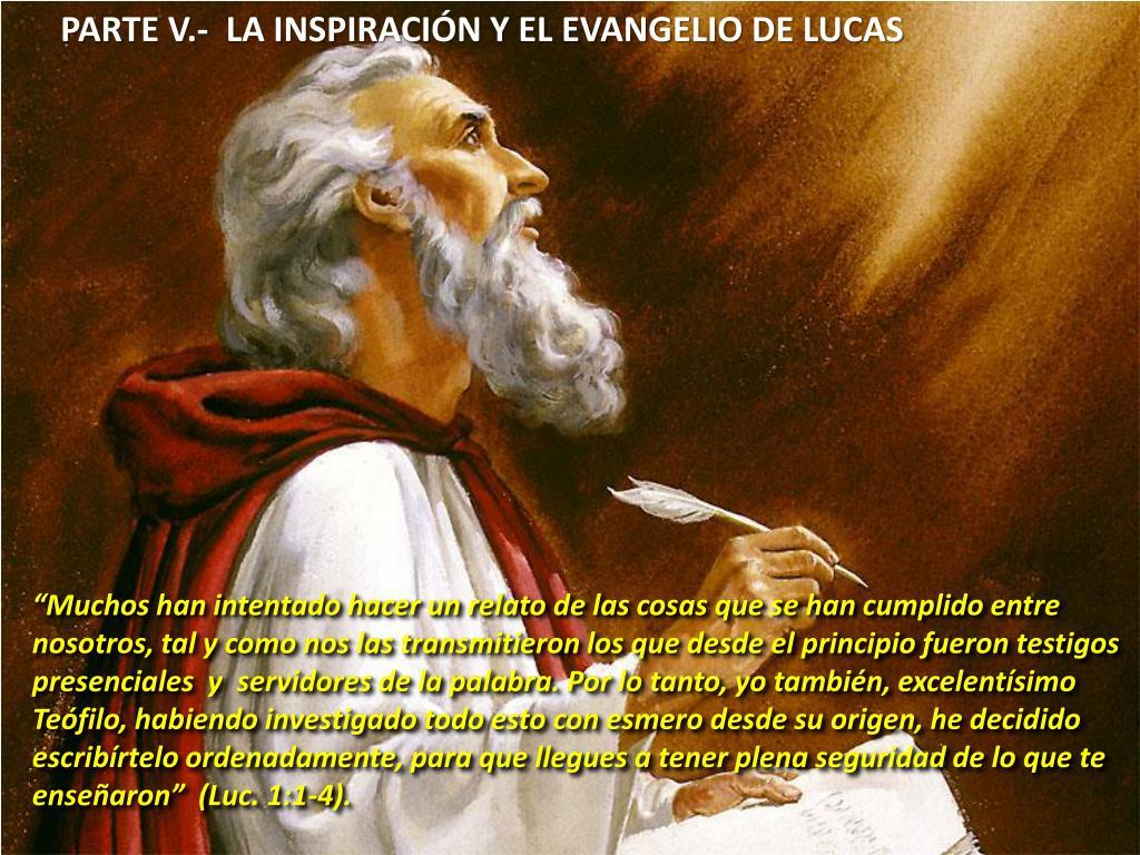 PARTE V.-  LA INSPIRACIÓN Y EL EVANGELIO DE LUCAS