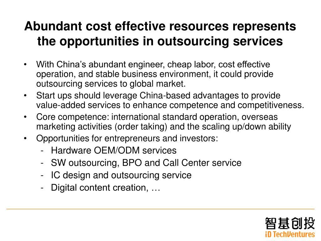 Abundant cost effective resources represents