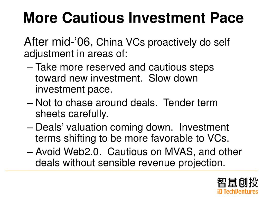 More Cautious Investment Pace