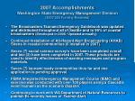 2007 accomplishments washington state emergency management division 307 300 funding received