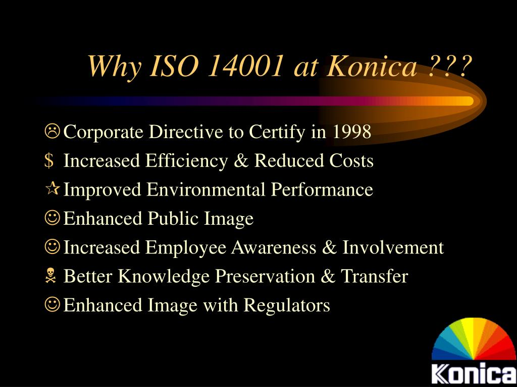 Why ISO 14001 at Konica ???