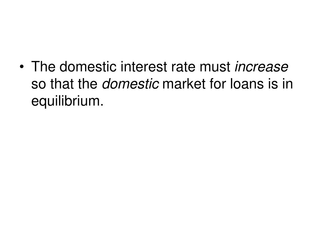 The domestic interest rate must