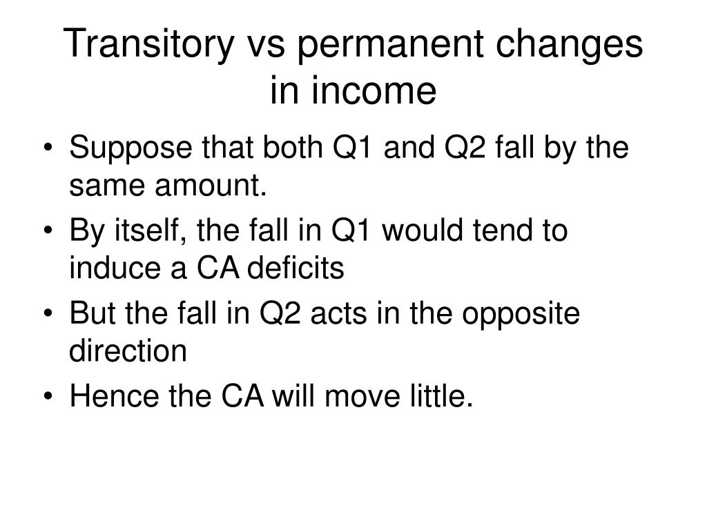 Transitory vs permanent changes in income