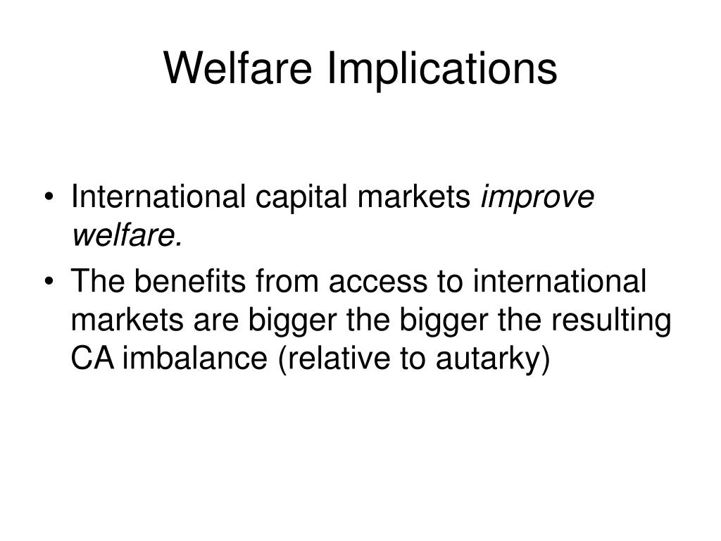 Welfare Implications