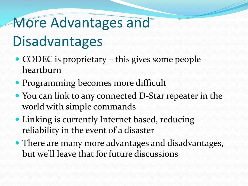 More Advantages and Disadvantages