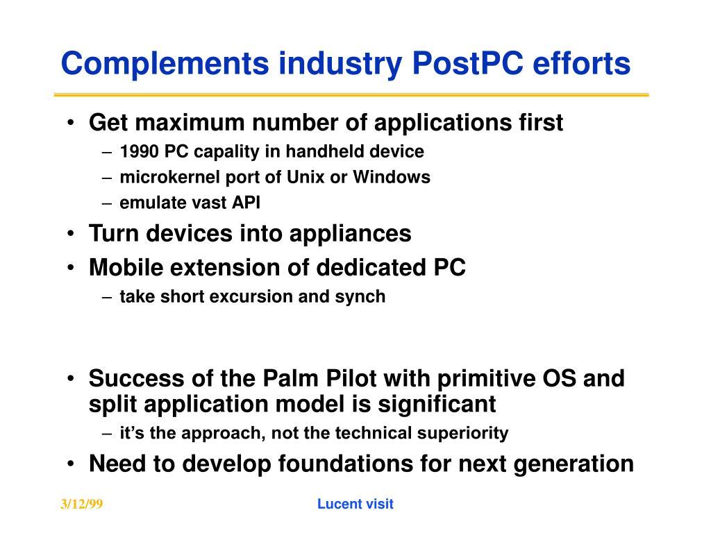 Complements industry PostPC efforts
