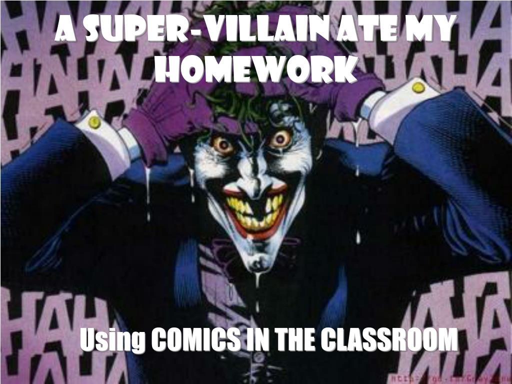 a super villain ate my homework l.