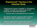 experienced teachers in the induction study