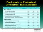 few impacts on professional development topics attended