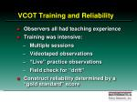 vcot training and reliability