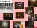 lansing trip