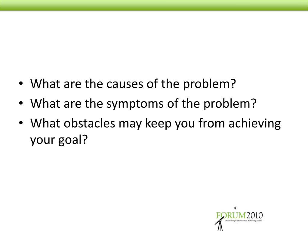 What are the causes of the problem?
