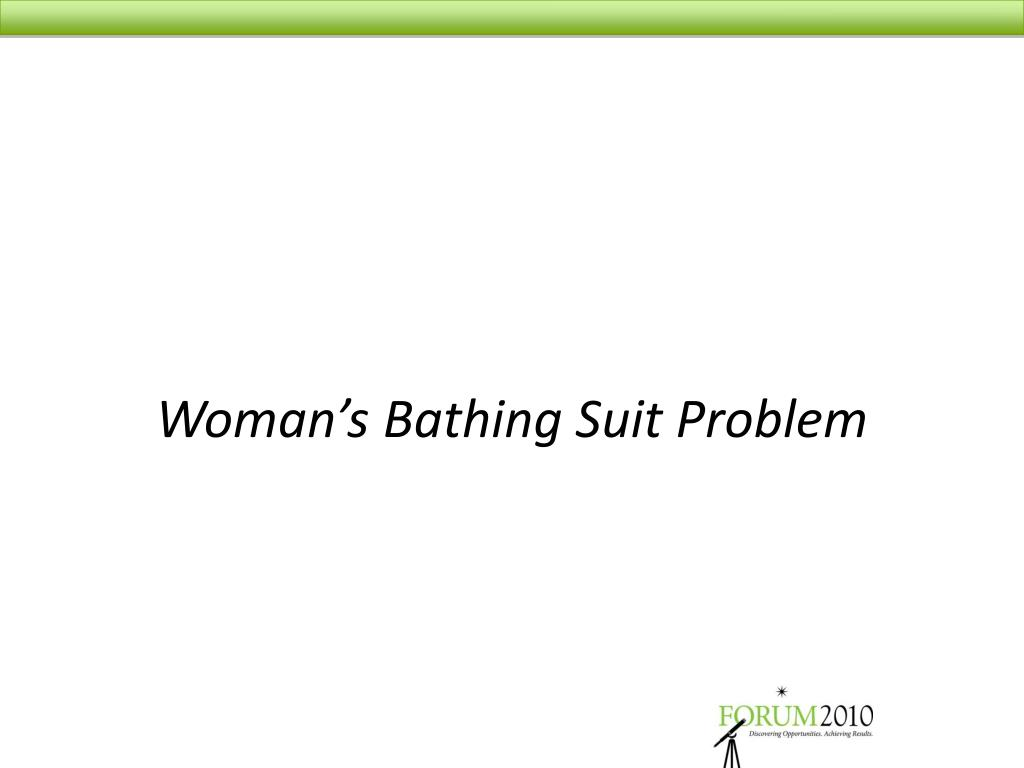 Woman's Bathing Suit Problem