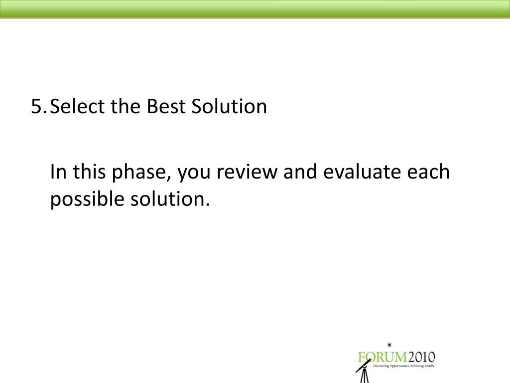 5.	Select the Best Solution