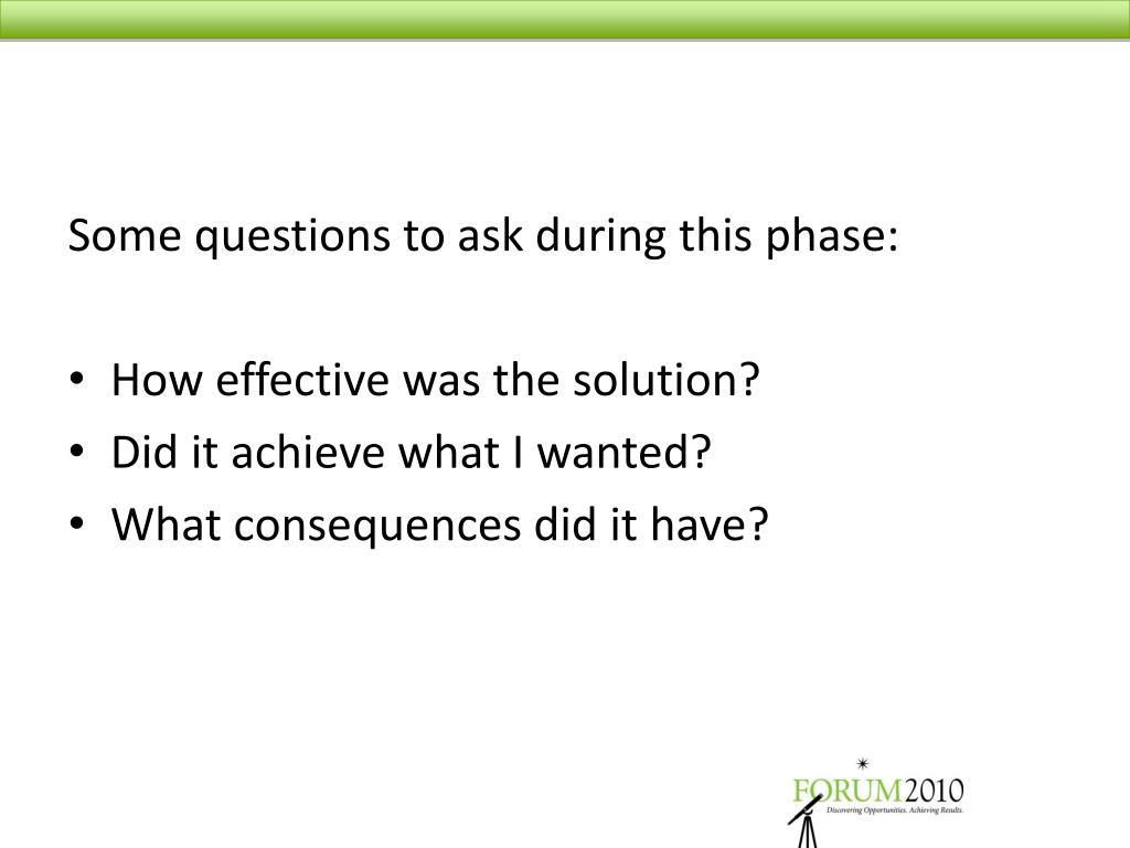 Some questions to ask during this phase: