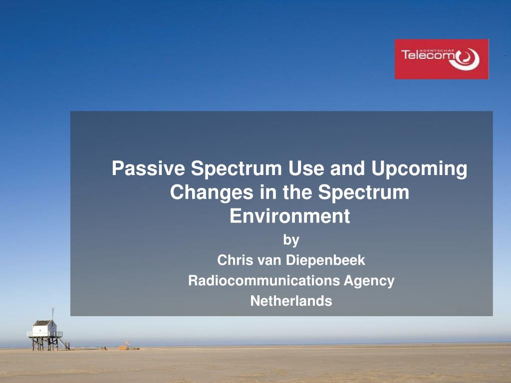 passive spectrum use and upcoming changes in the spectrum environment
