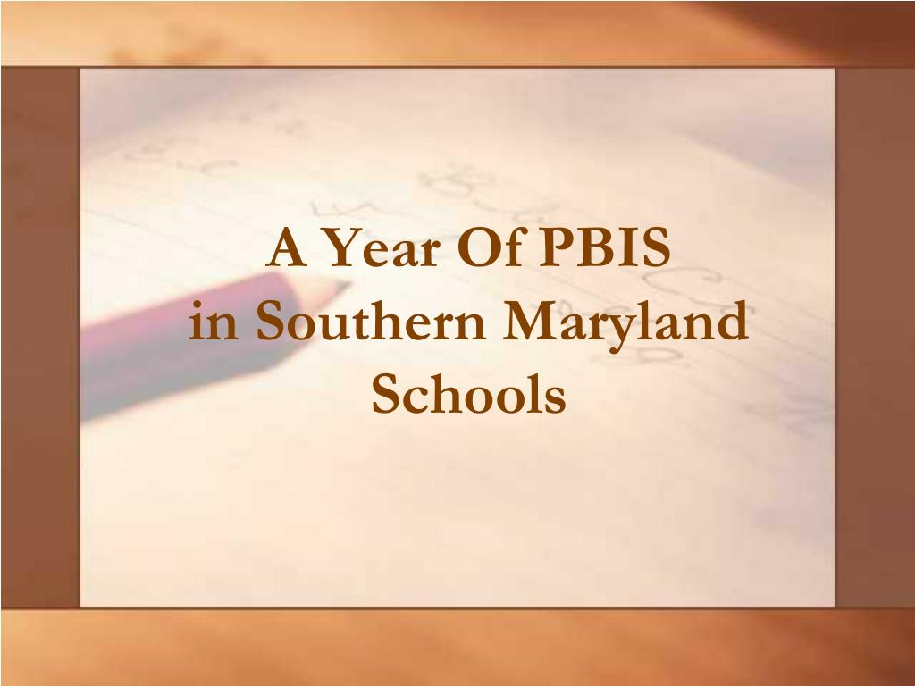 a year of pbis in southern maryland schools l.
