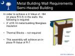 metal building wall requirements semi heated building