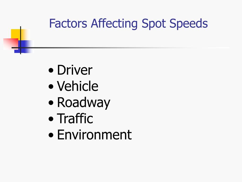 Factors Affecting Spot Speeds