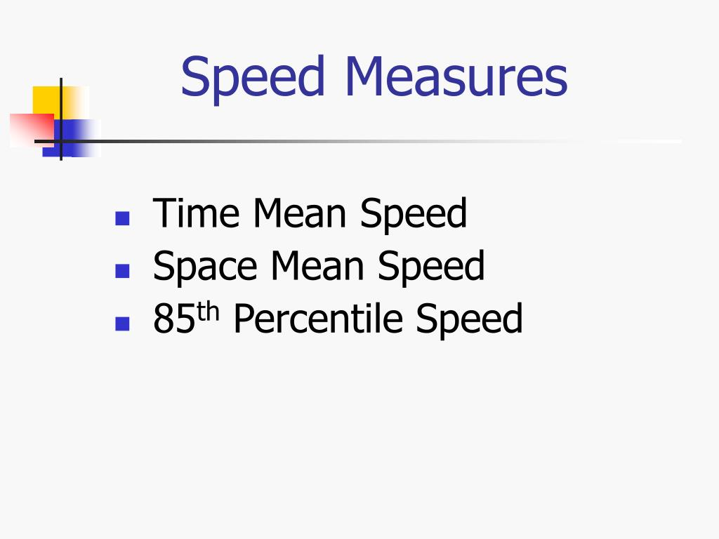 Speed Measures