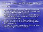main activities on sea turtles in the country