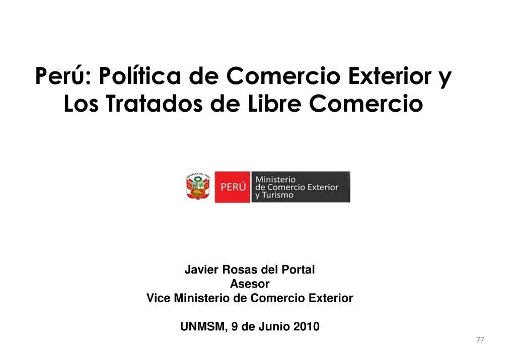 Perú: Política de Comercio Exterior y Los Tratados de Libre Comercio