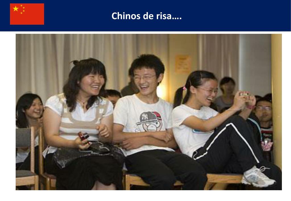 Chinos de risa….