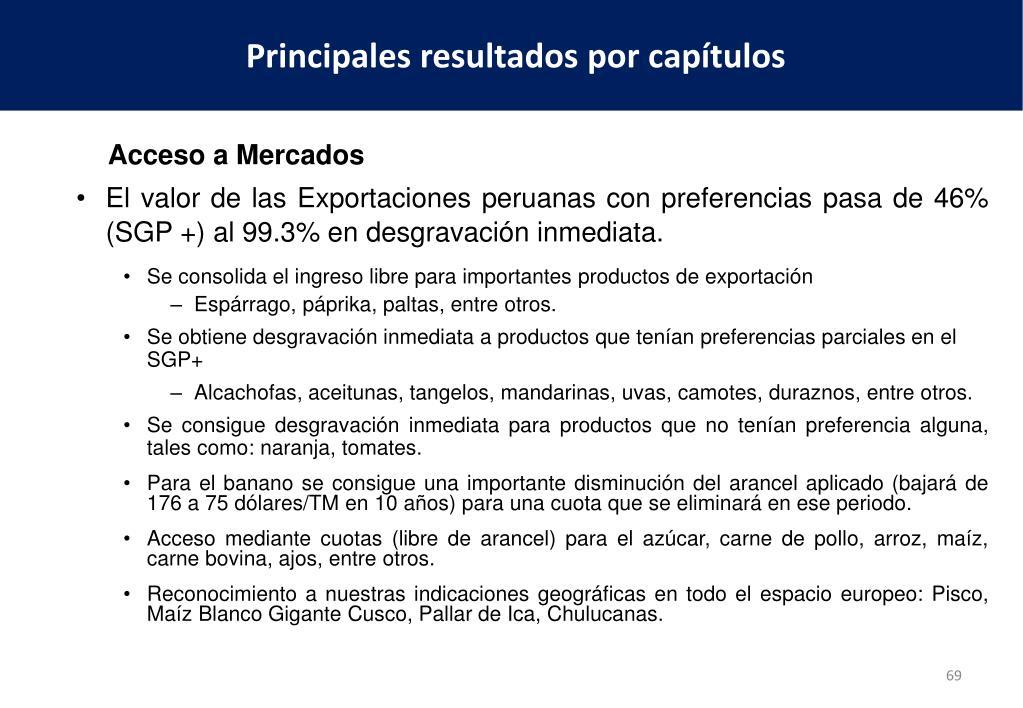 El valor de las Exportaciones peruanas con preferencias pasa de 46% (SGP +) al 99.3% en desgravación inmediata.