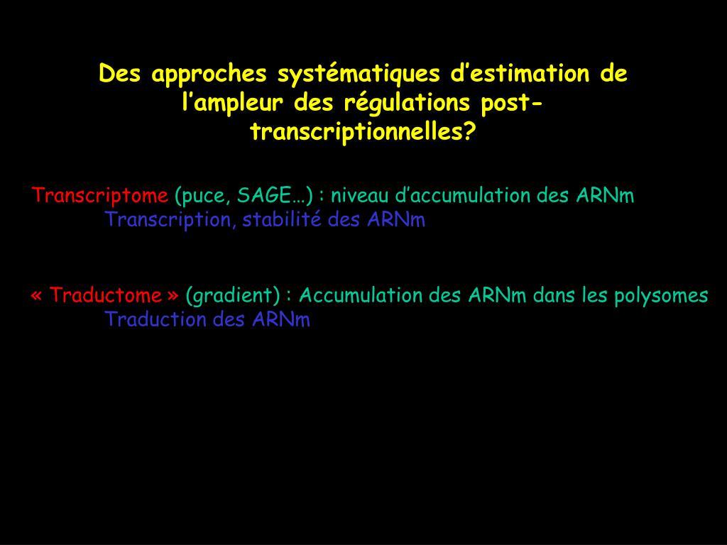 Des approches systématiques d'estimation de l'ampleur des régulations post-transcriptionnelles?