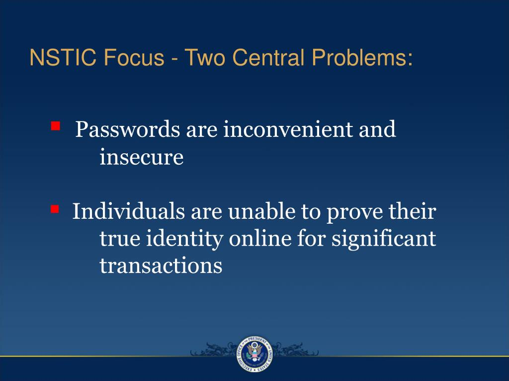 NSTIC Focus - Two Central Problems: