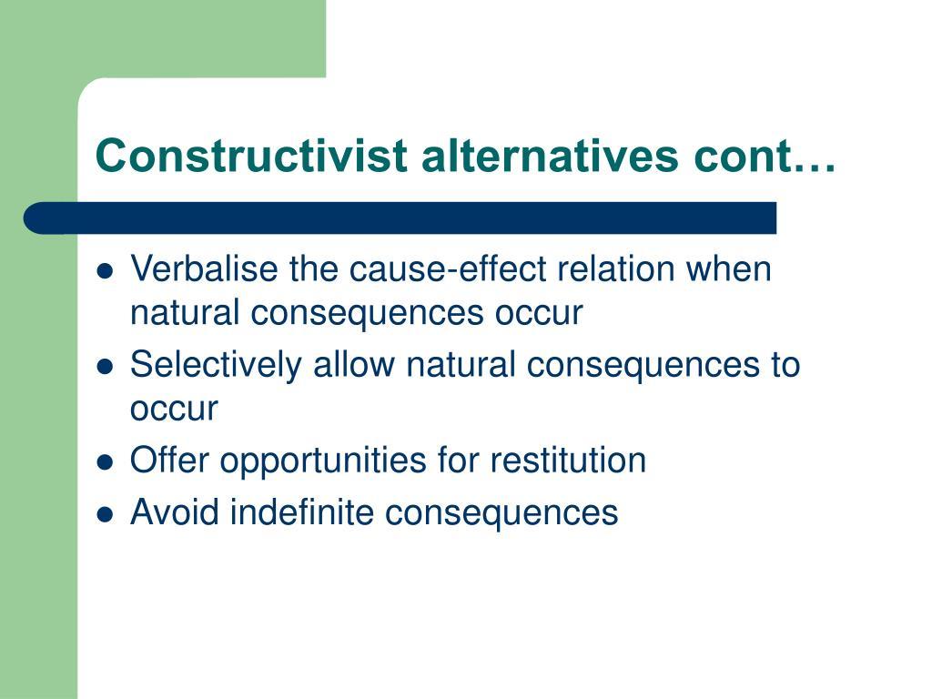 Constructivist alternatives cont…