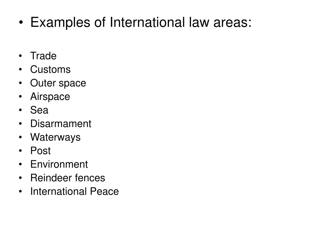 Examples of International law areas: