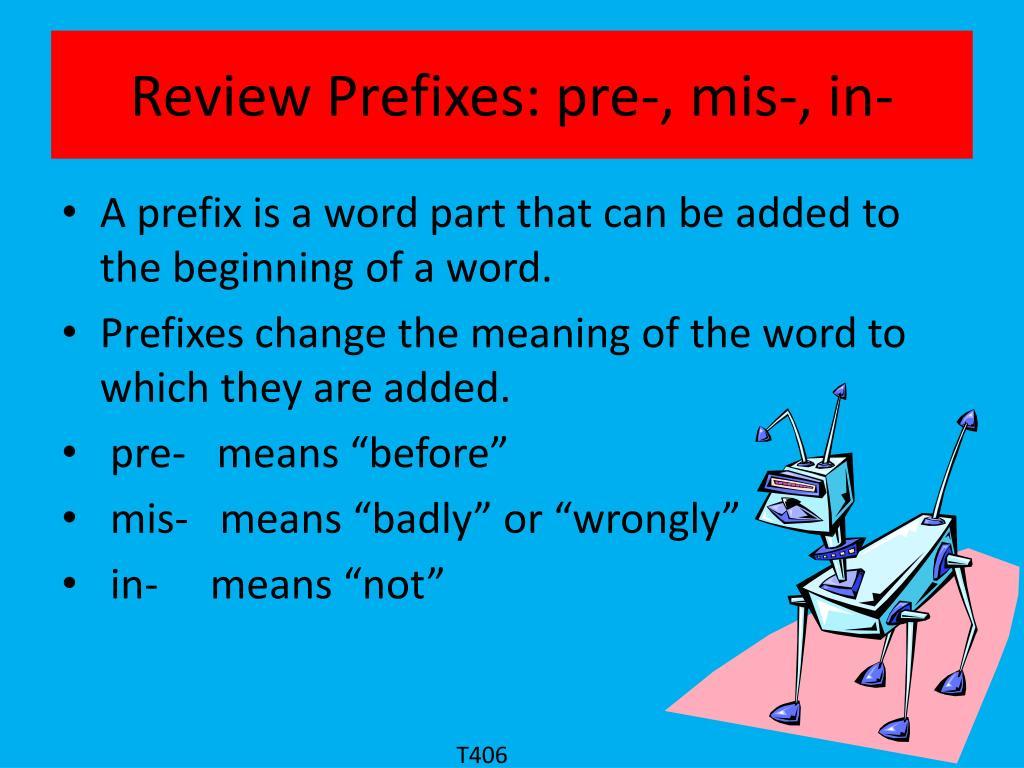 Review Prefixes: pre-,