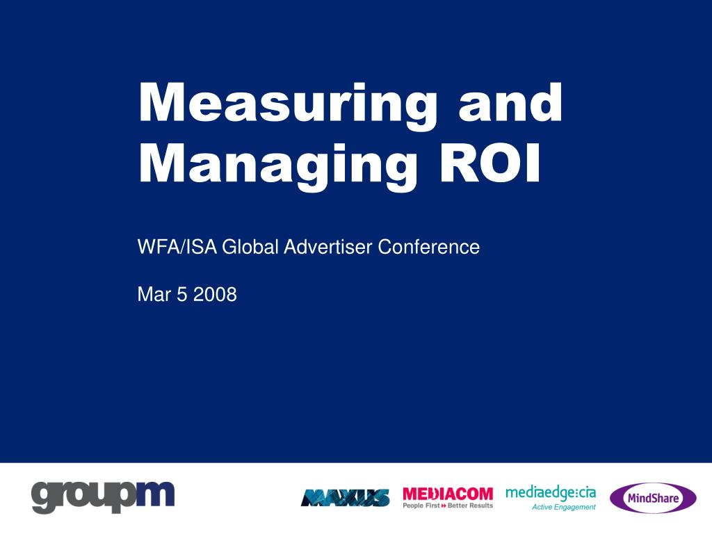 measuring and managing roi l.