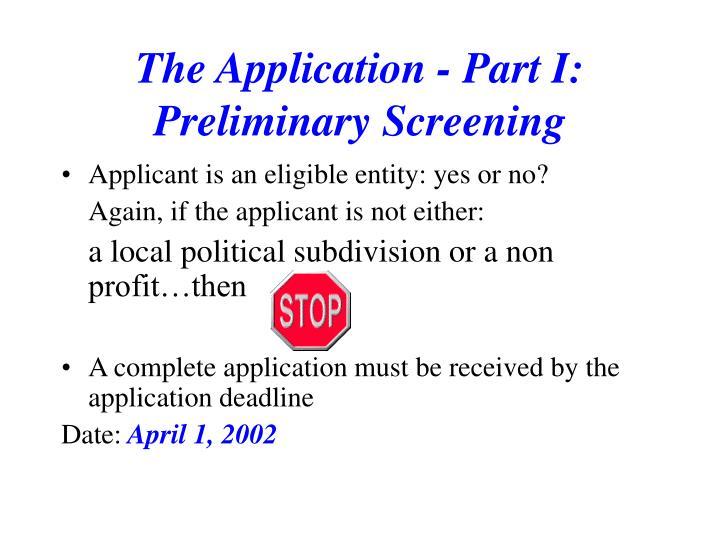 The Application - Part I: Preliminary Screening