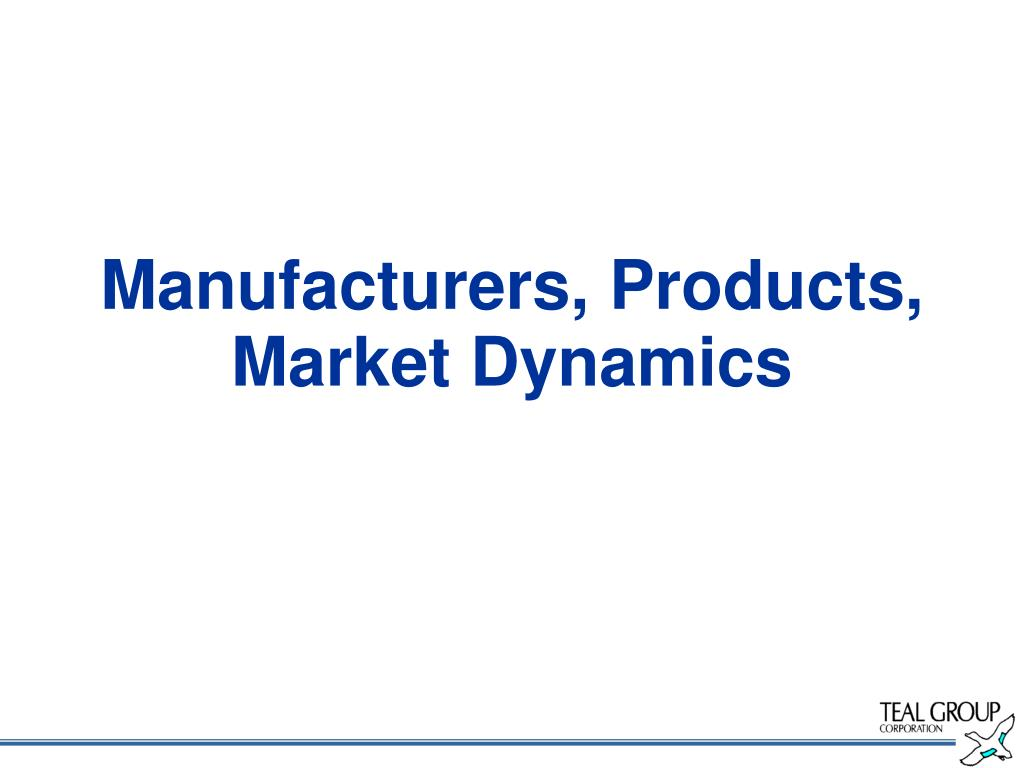 Manufacturers, Products, Market Dynamics