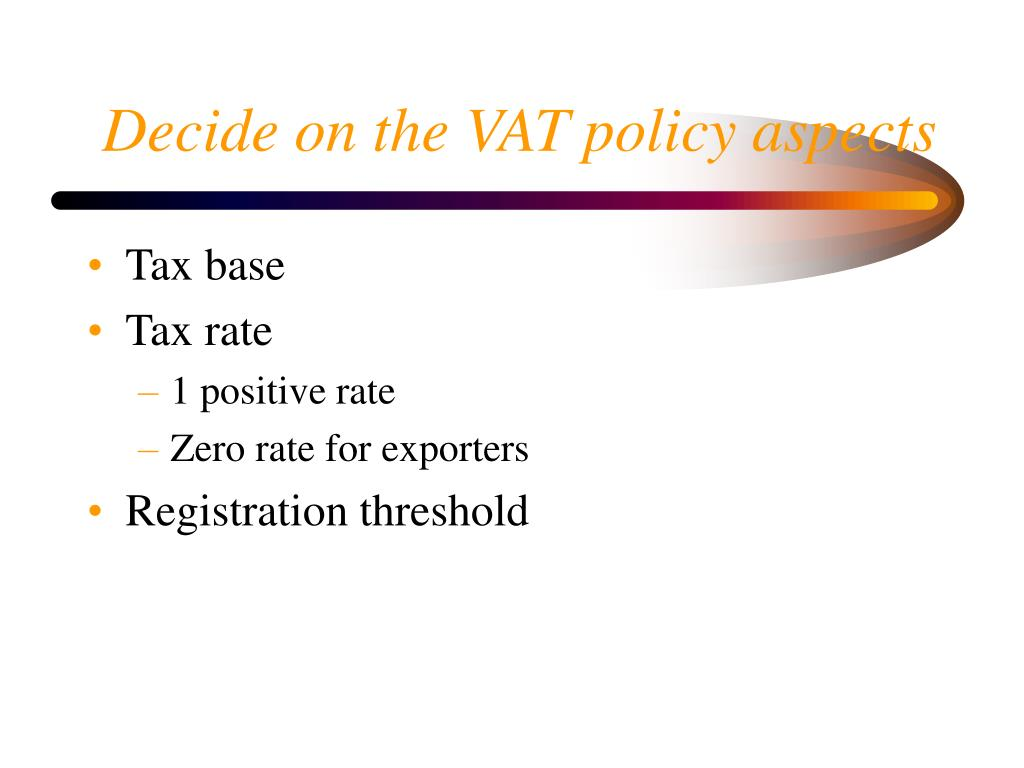Decide on the VAT policy aspects