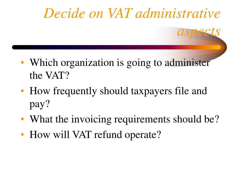 Decide on VAT administrative aspects