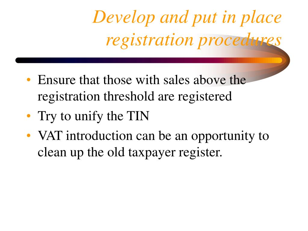 Develop and put in place registration procedures