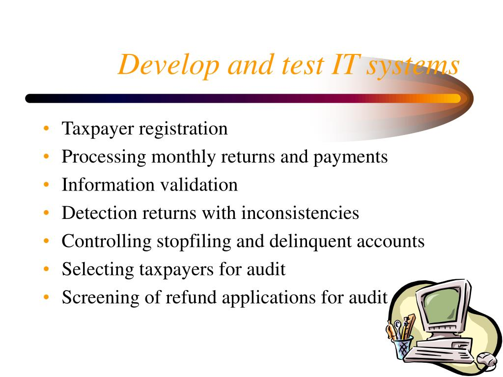 Develop and test IT systems
