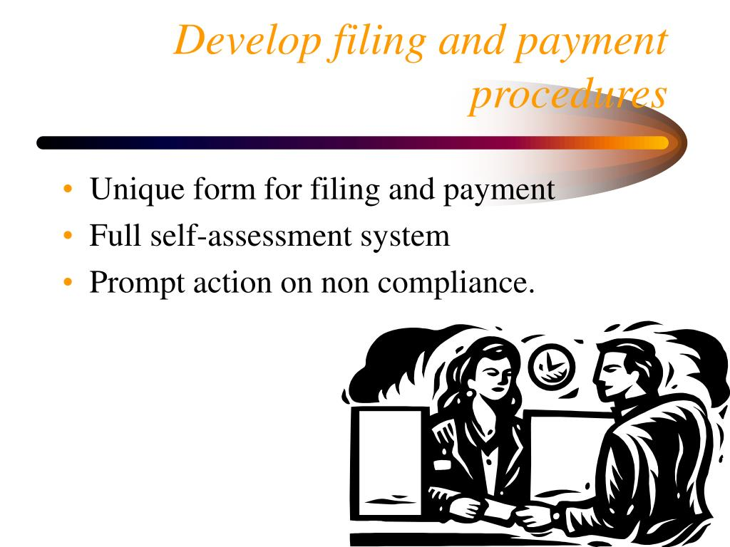 Develop filing and payment procedures
