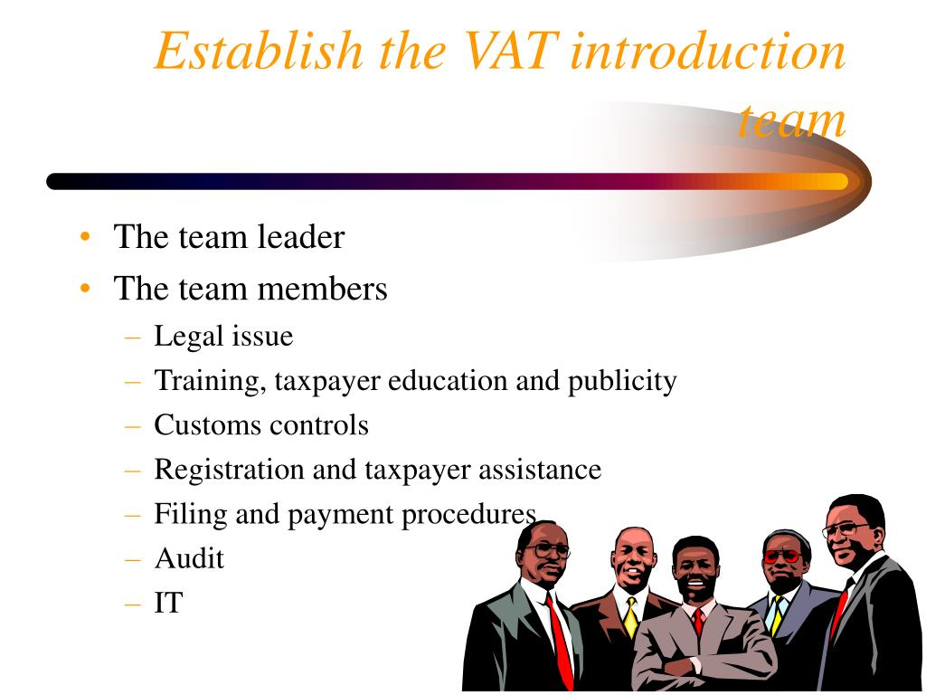 Establish the VAT introduction team