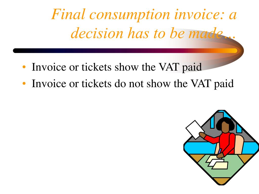 Final consumption invoice: a decision has to be made…