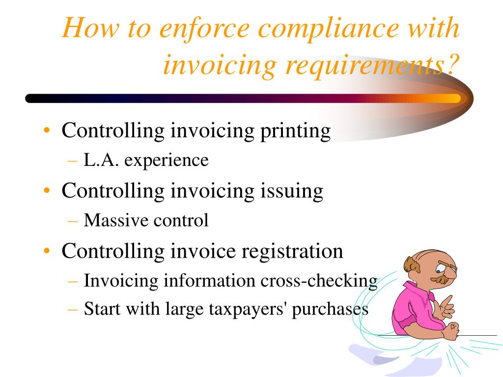How to enforce compliance with invoicing requirements?