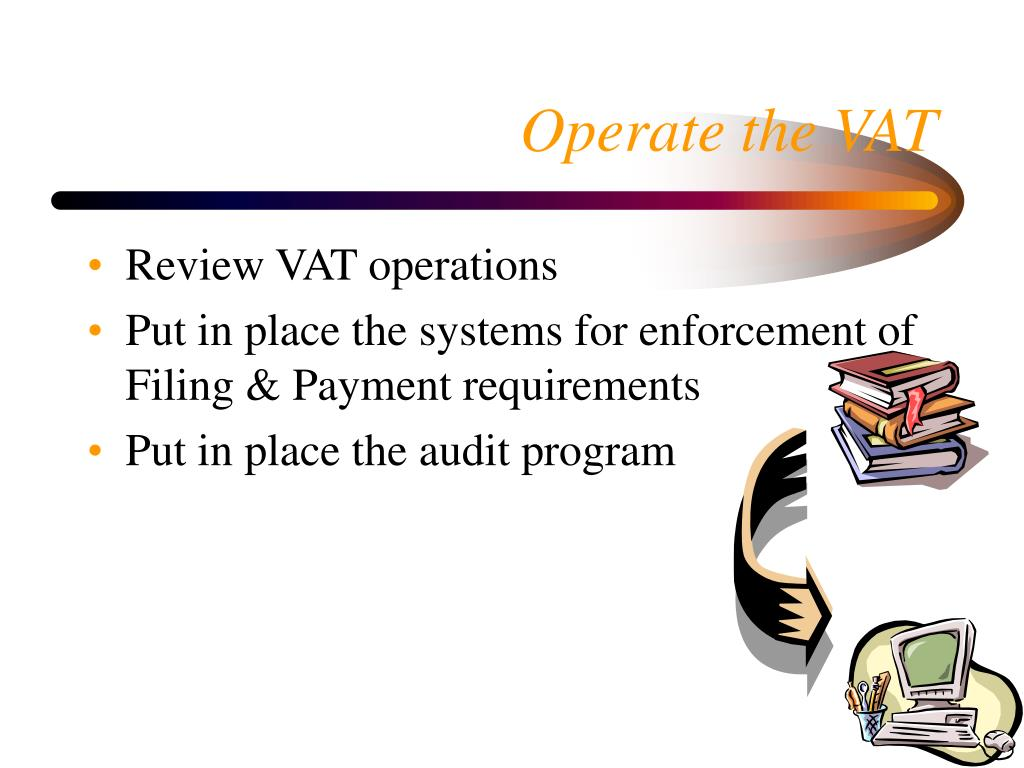 Operate the VAT