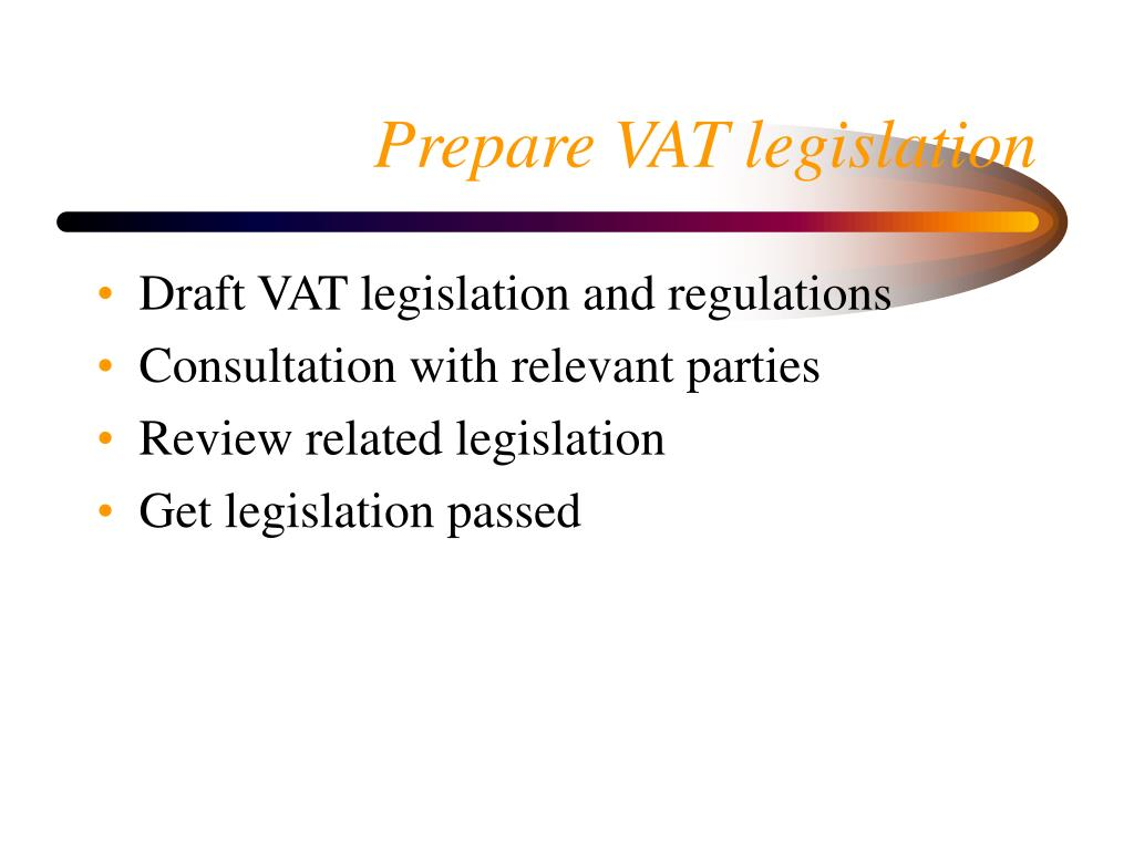 Prepare VAT legislation