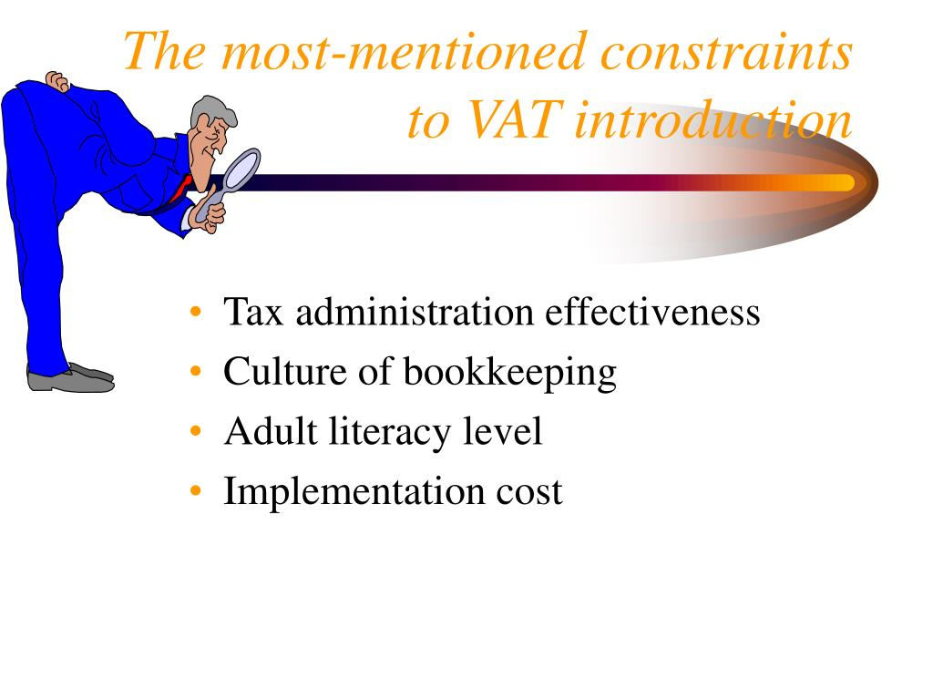 The most-mentioned constraints to VAT introduction