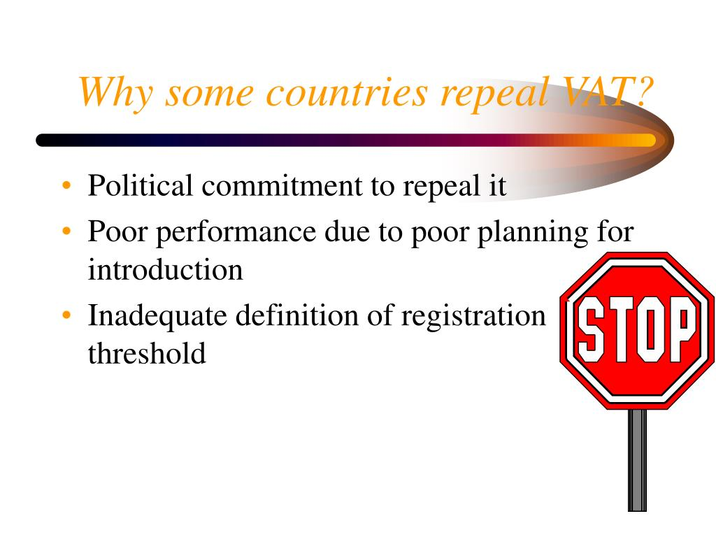 Why some countries repeal VAT?