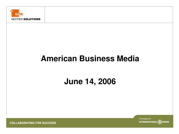 American business media june 14 2006