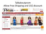 talkaboutprom allow free shipping and 15 discount